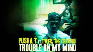 Pusha T - Trouble On My Mind (Tyler The Creator) Extended Version