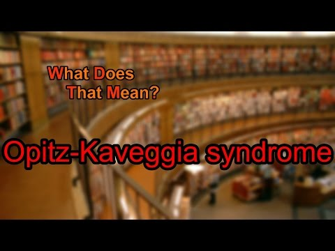 What does Opitz-Kaveggia syndrome mean?