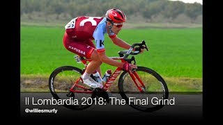Il Lombardia 2018 : THE FINAL GRIND