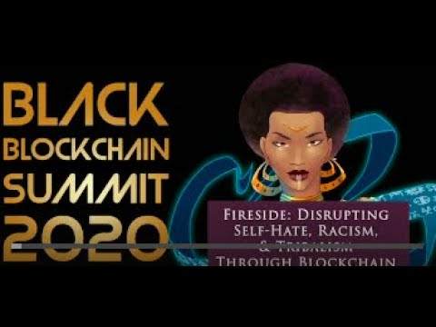 Session 4 BARAZA Disrupting Self Hate, Racism, Tribalism Through Blockchain Technology REVISED