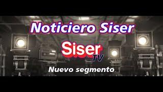 Noticiero Siser. Primera Edición!