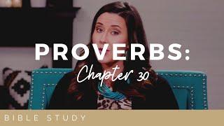 PROVERBS 30 BIBLE STUDY | SELFIE-FOCUSED LIFE