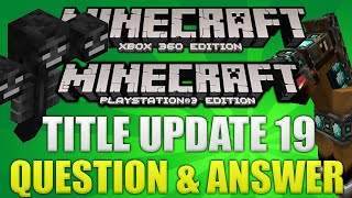 "Minecraft Xbox & Playstation: ""TITLE UPDATE 19"" QUESTIONS & ANSWER NEW TUTORIAL WORLD!?! [TU19]"