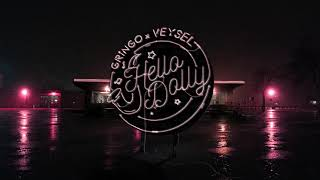 GRiNGO x VEYSEL - HELLO DOLLY (PROD.GOLDFINGER)