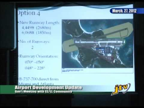 BEEF ISLAND AIRPORT EXPANSION   COMMUNITY MEETING EAST END LONG LOOK   27 MARCH 2012