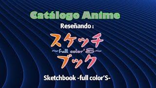 Catálogo Anime: Sketchbook ~full color