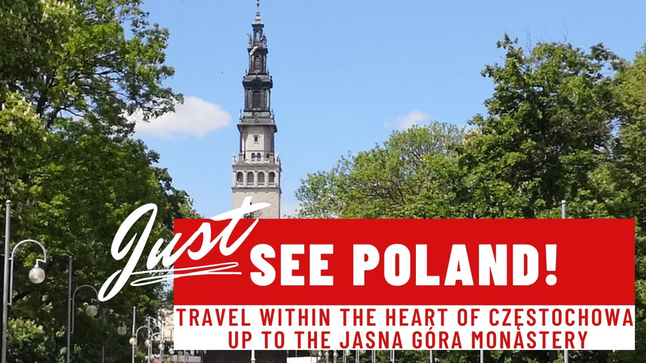 Just See Poland! : Take a Ride to the Jasna Góra