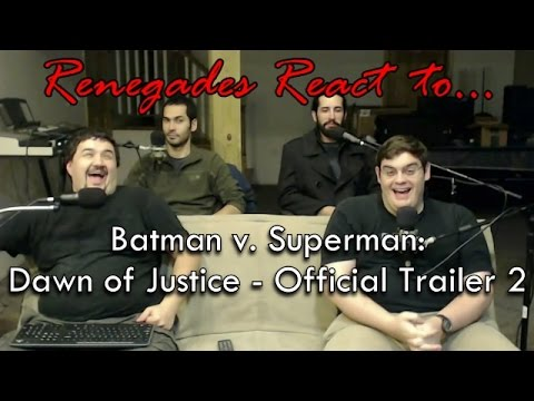 Renegades React to... Batman v. Superman: Dawn of Justice - Official Trailer 2