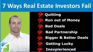 7 Ways Real Estate Investors Fail