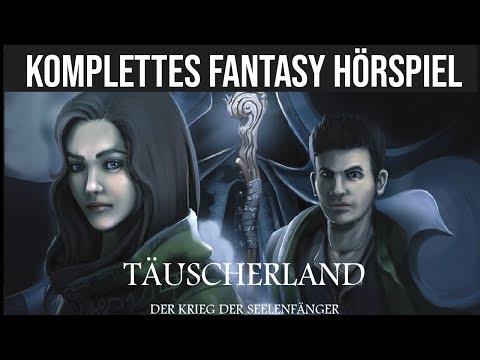 Täuscherland - Krieg der Seelenfänger - Komplettes Fantasy Hörspiel [Einzelhörspiel]