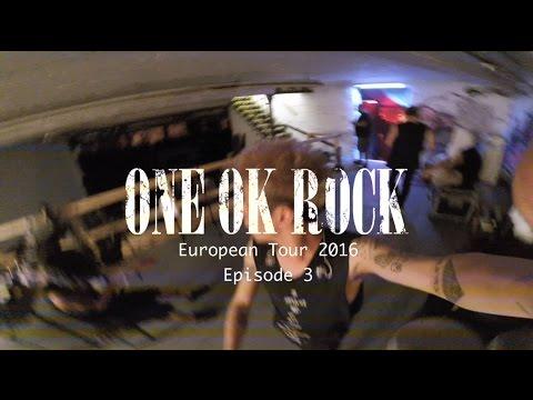 ONE OK ROCK European Tour 2016 -Episode 3-