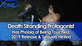 Death Stranding Protagonist Has Phobia of Being Touched, 2019 Release & Sequels Hinted