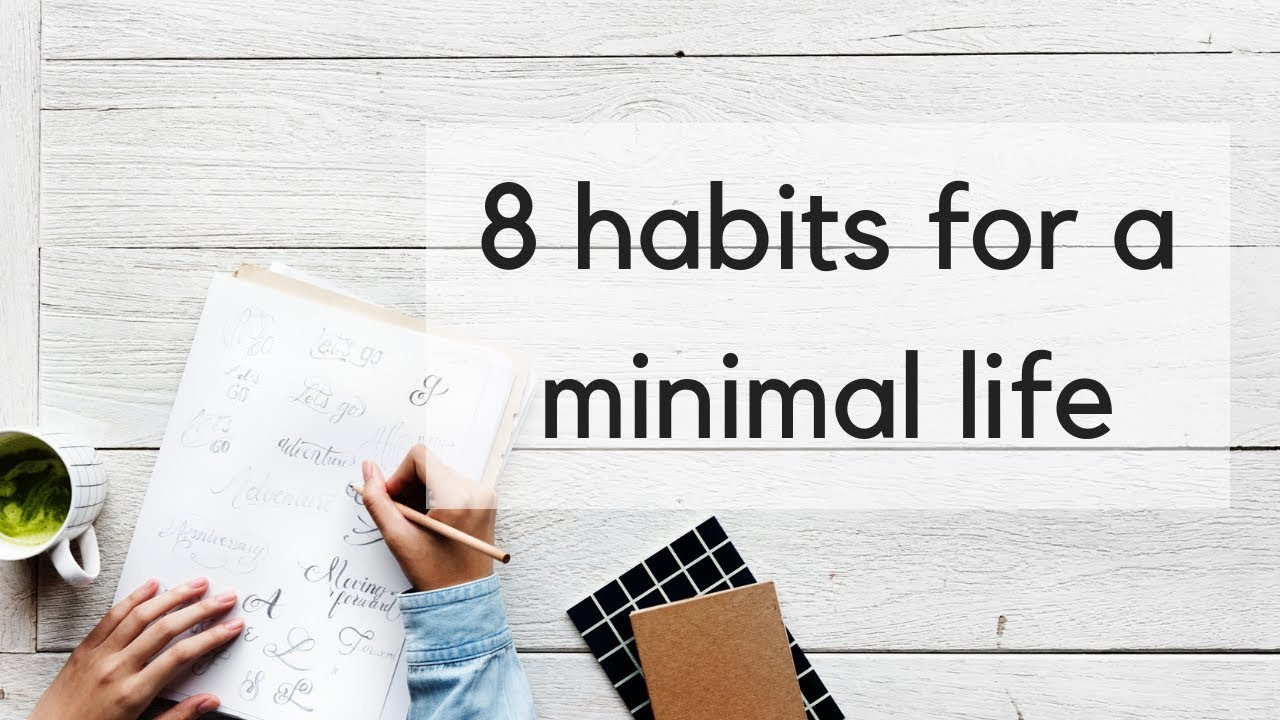 Minimalism and the Minimalist Lifestyle: How to Live More With Less