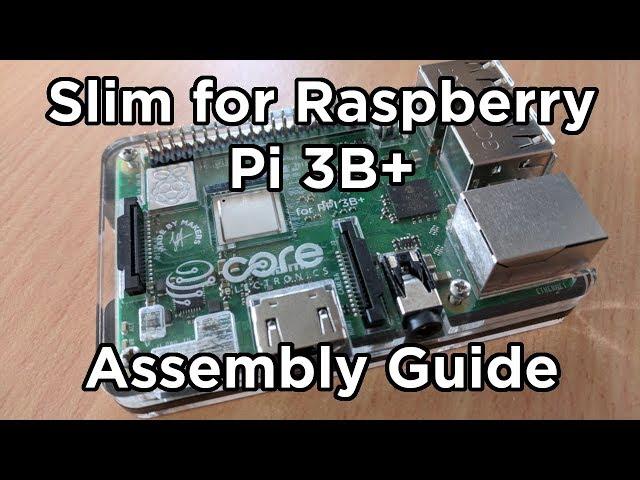 Slim Case for the Raspberry Pi 3 B+ Assembly - Tutorial