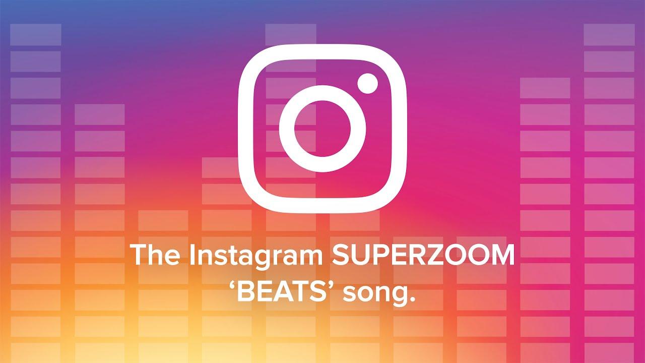 Instagram Superzoom Music - Instagram Beats Song