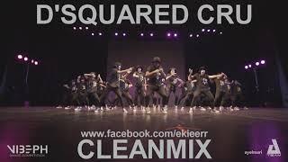 D'Squared Cru (Clean Mix) @ VibePH 2017
