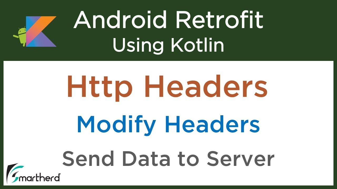 #5 5 Add Http Headers to Request  Modify Headers  Android Retrofit  Tutorials with Kotlin