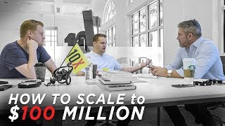 How to Scale to $100 Million - Grant Cardone