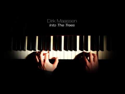 Dirk Maassen - Into The Trees (Solo Piano)