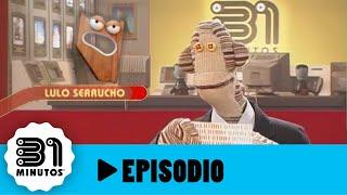 31 minutos - Episodio 2*06 - Lulo Serrucho