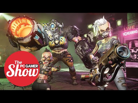The PC Gamer Show 161: Borderlands 3, Sea of Thieves, the pressure to constantly update games