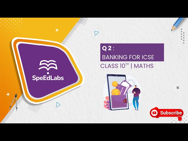 BANKING for ICSE class 10th (MATHS) : Q2