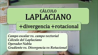 Laplaciano, divergencia y rotacional: campo escalar vs campo vectorial