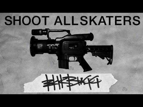 SHOOT ALL SKATERS  ERIK BRAGG