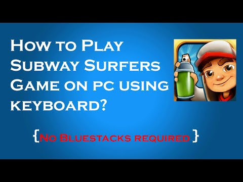 How To Play Subway Surfers On PC Without Bluestacks?