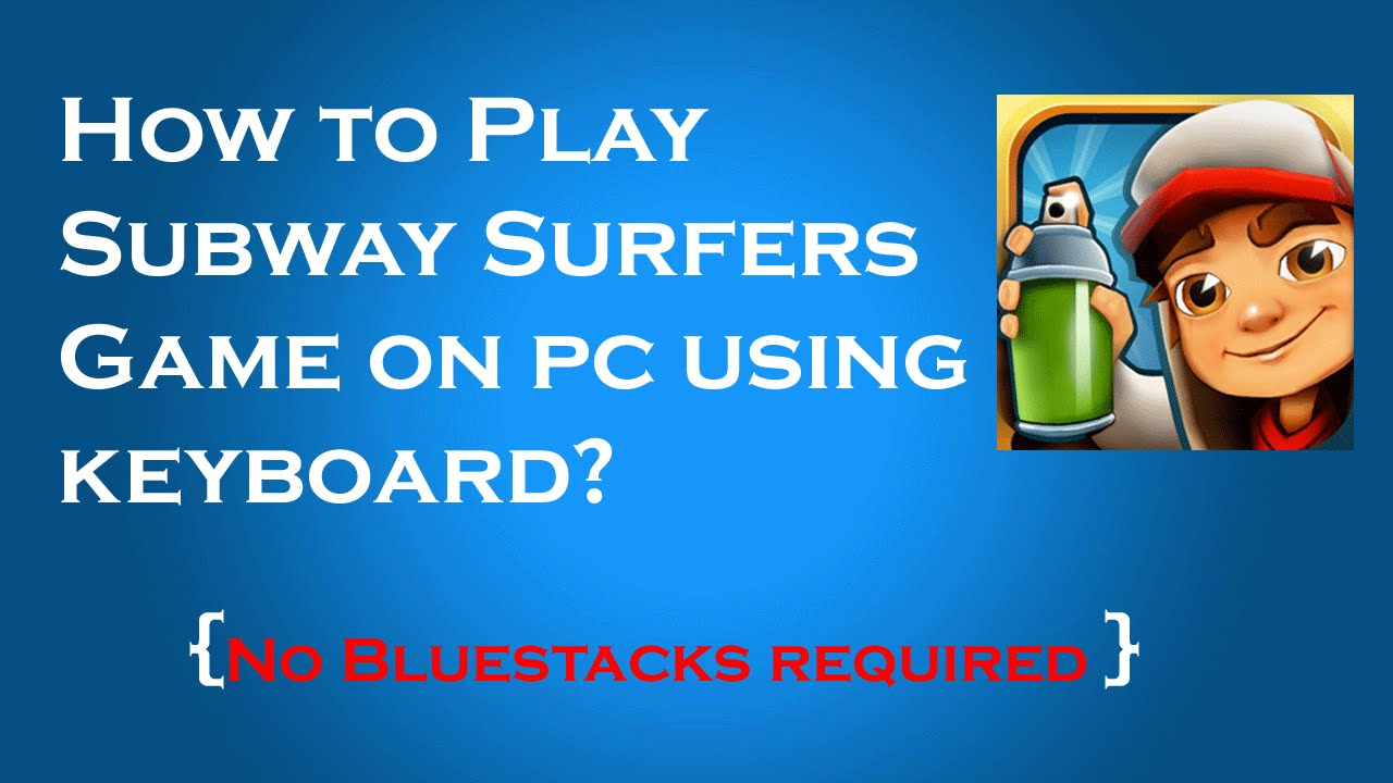 how to play subway surfers on pc with keyboard controls
