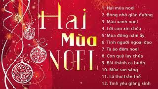 Nhạc Noel giáng Sinh Hay Nhất 2020 - Hai Mùa Noel - Nhạc Giáng Sinh Xưa Nhiều Ca Sĩ Hải Ngoại