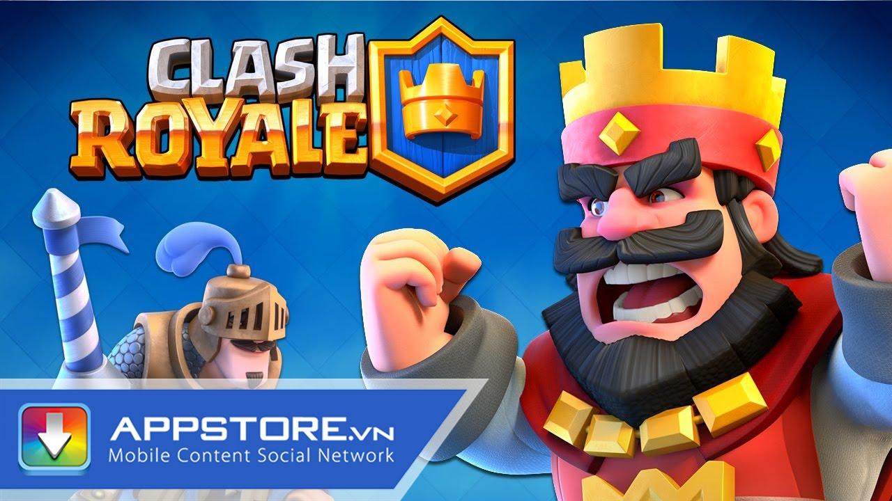 [Game] Trải nghiệm siêu phẩm Clash Royale – AppStoreVn