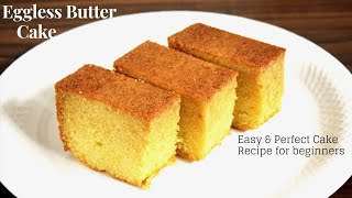 बकर जस बटर कक Easy Simple Butter Cake Recipe for Beginners - Soft Spongy Cake -Food Connection