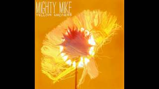 Mighty Mike - Yellow madness