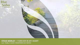 Steve Morley - Forever In My Hearts (Pablo Anon Freeform140 Remix) [OUT 22.12.14]