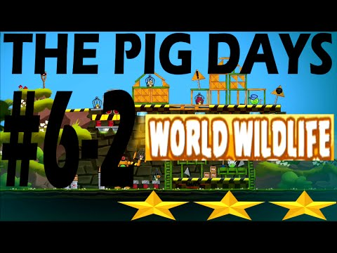 Angry Birds Seasons-The Pig Days Level {6-2} World Wildlife Day Three Star Walkthrough