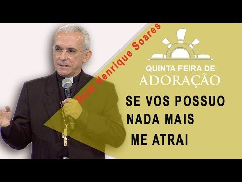 Se vos possuo nada mais me atrai - Dom Henrique  Soares 231117