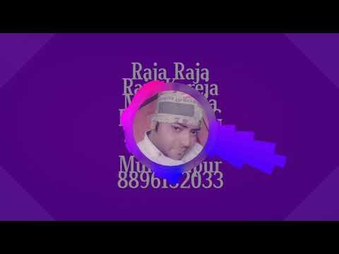 Raja Raja Raja Kareja Me Sama Ja Dj Mix By Bk Boss 8896152033