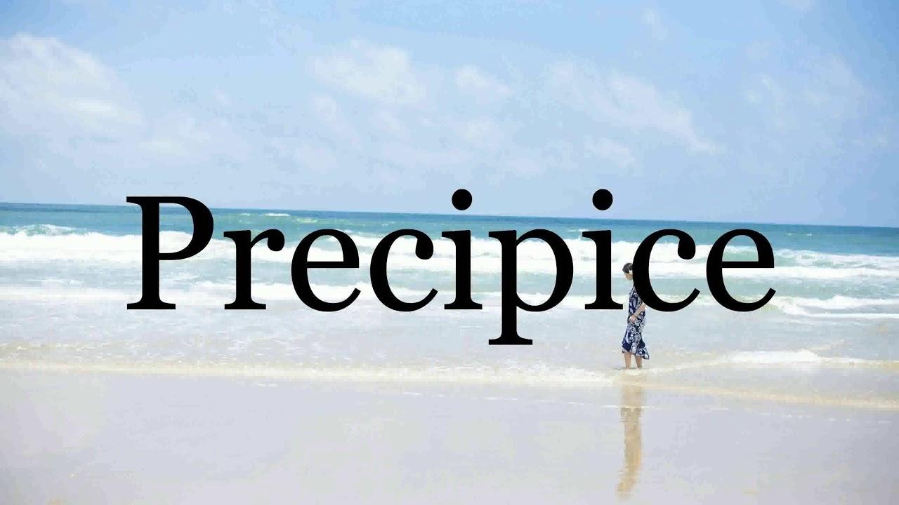 How To Pronounce Precipice🌈🌈🌈🌈🌈🌈Pronunciation Of Precipice