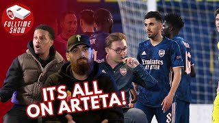 Villarreal 2-1 Arsenal | It's ALL on Arteta!