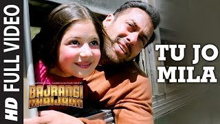 Gambar cover 'Tu Jo Mila' FULL VIDEO Song - K.K. | Salman Khan, Nawazuddin, Harshaali | Bajrangi Bhaijaan