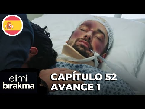 Elimi Bırakma No Sueltes Mi Mano Capitulo 52 Avance 1 Subtítulos En Español Youtube