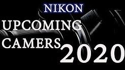Nikon Upcoming Cameras 2020