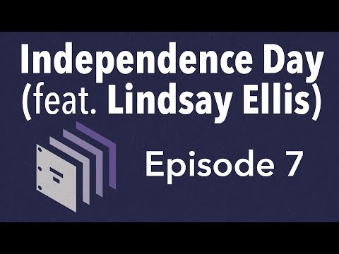 Episode 7 — Independence Day (feat. Lindsay Ellis)   Beyond the Screenplay