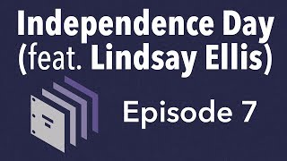 Episode 7 - Independence Day (feat. Lindsay Ellis) | Beyond the Screenplay