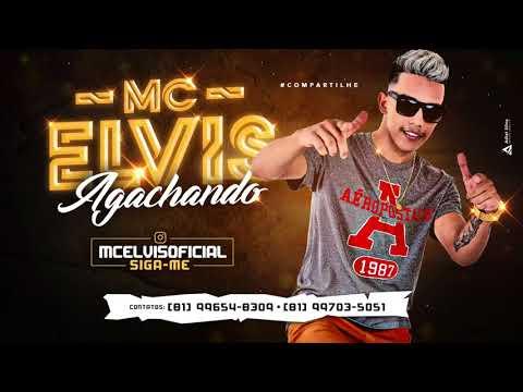 MC ELVIS   AGACHANDO   MÚSICA NOVA 2017