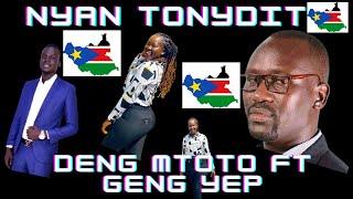 NYAN TONJDIT BY GENG YEP FT DENG MTOTO SOUTH SUDAN MUSIC 2021 LATEST SONG