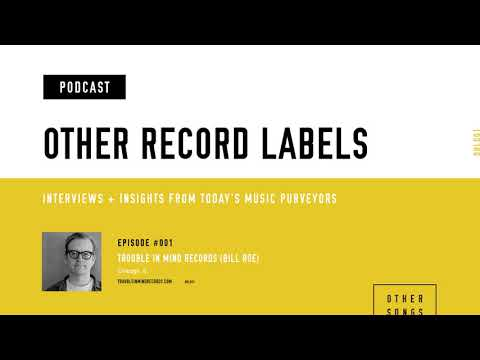 Other Record Labels Podcast - #001 - Trouble in Mind Records (Bill Roe)