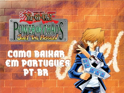 PT-BR YU-GI-OH CHAOS BAIXAR OF PASSION POWER JOEY THE