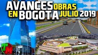 Avances Construcciones en Bogotá | Julio 2019